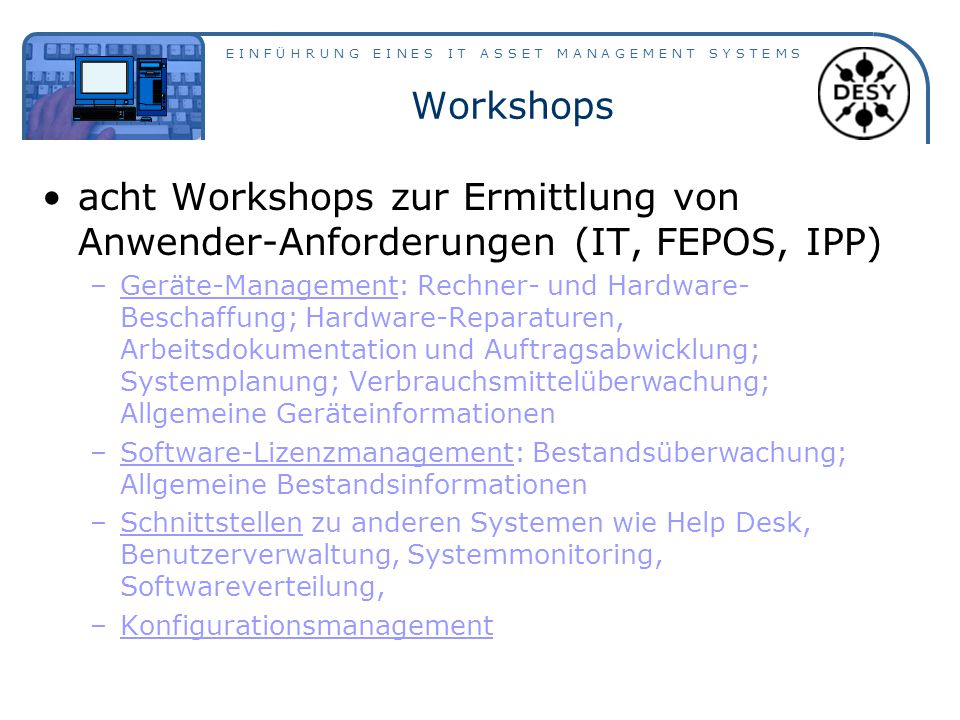 Workshops acht Workshops zur Ermittlung von Anwender-Anforderungen (IT, FEPOS, IPP)