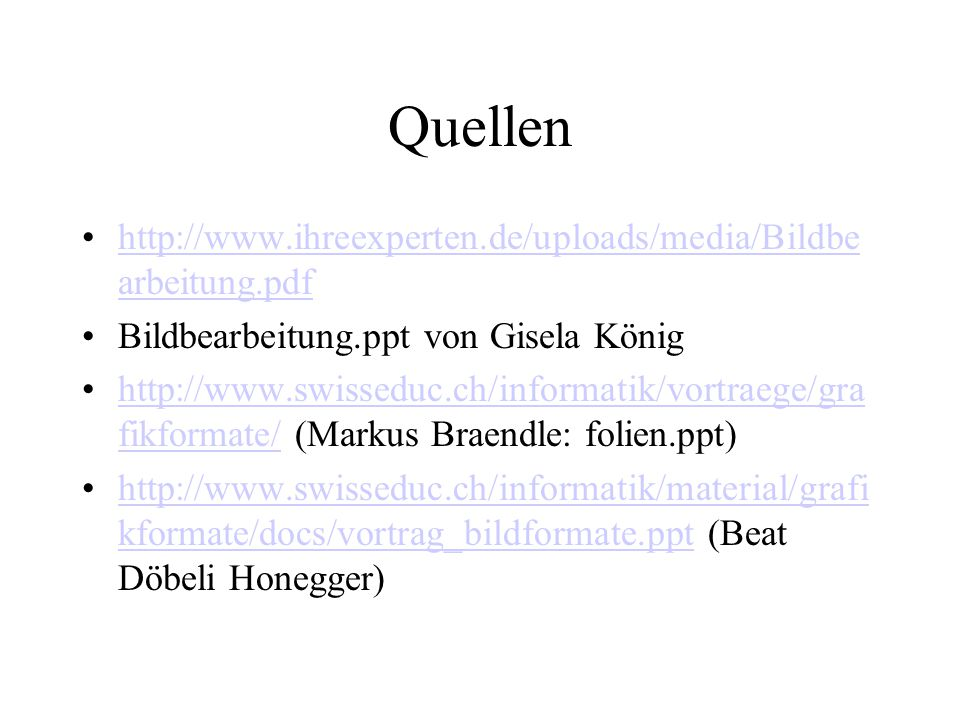 Quellen http://www.ihreexperten.de/uploads/media/Bildbearbeitung.pdf