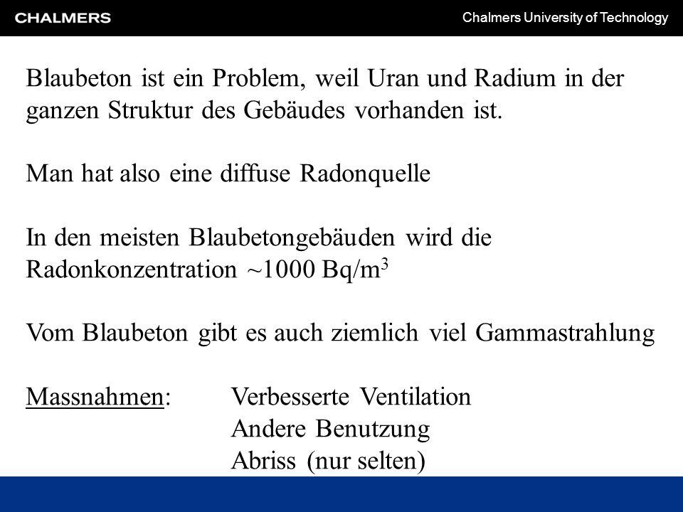 Blaubeton ist ein Problem, weil Uran und Radium in der ganzen Struktur des Gebäudes vorhanden ist.