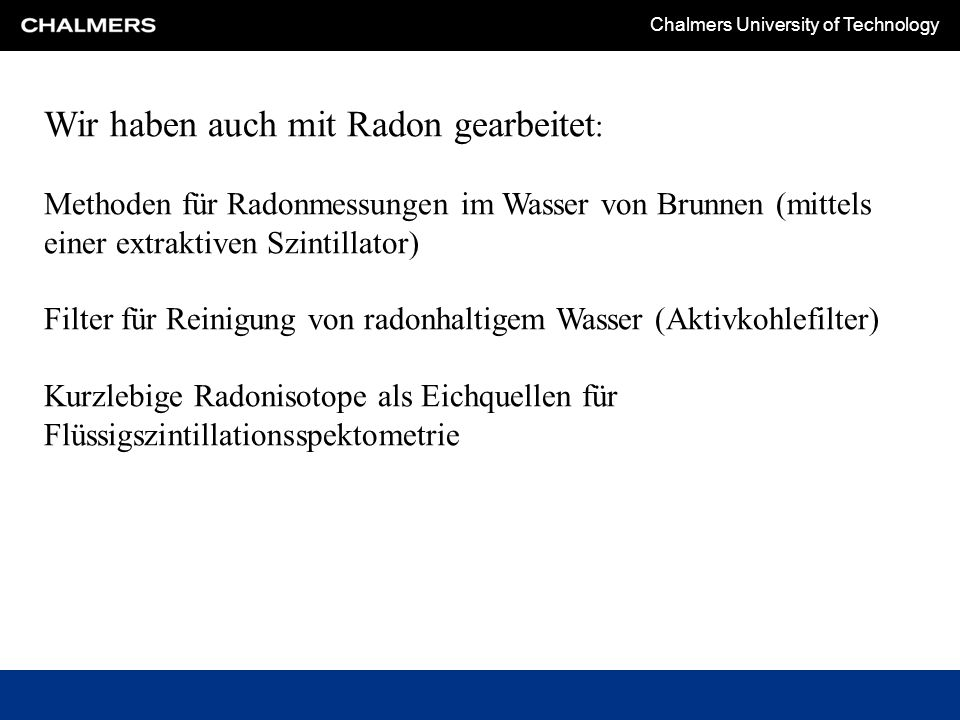 Wir haben auch mit Radon gearbeitet: