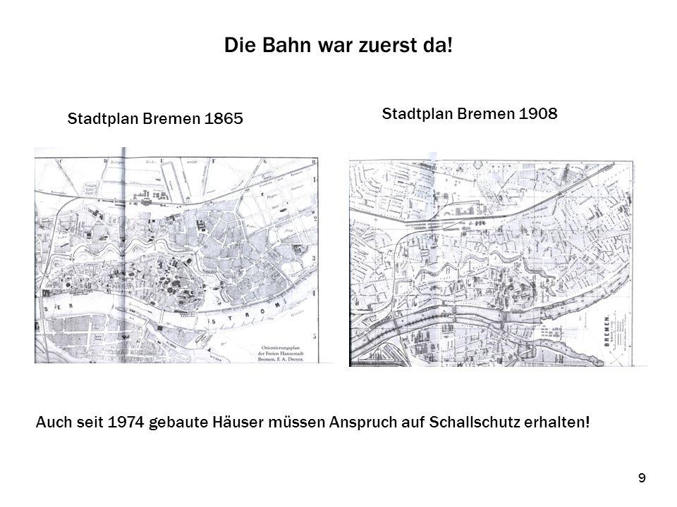 Die Bahn war zuerst da! Stadtplan Bremen 1908 Stadtplan Bremen 1865