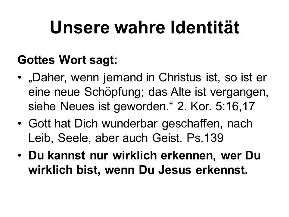 Unsere wahre Identität