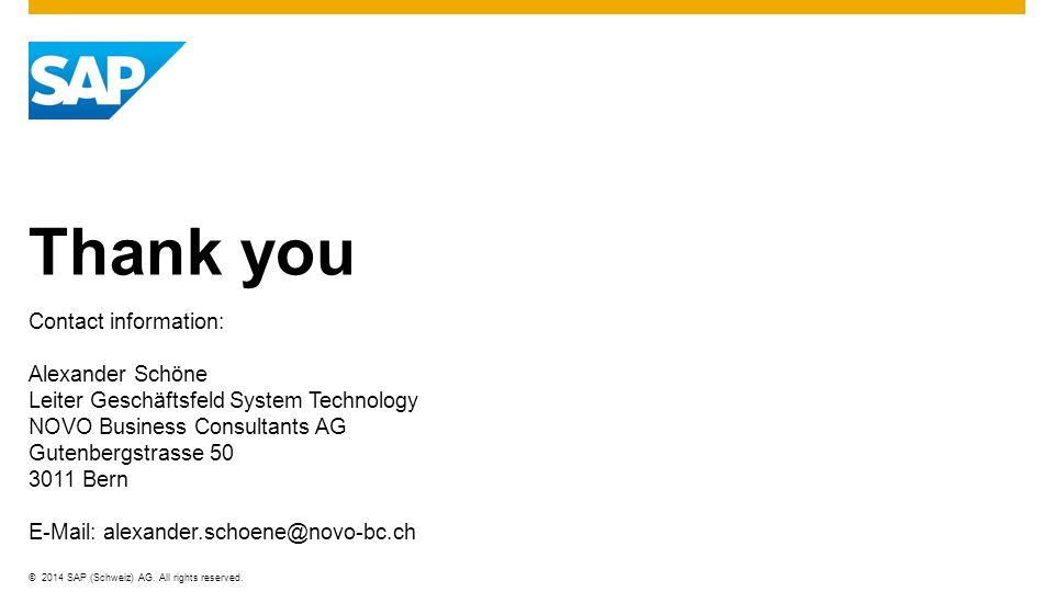 Thank you Contact information: Alexander Schöne. Leiter Geschäftsfeld System Technology. NOVO Business Consultants AG.