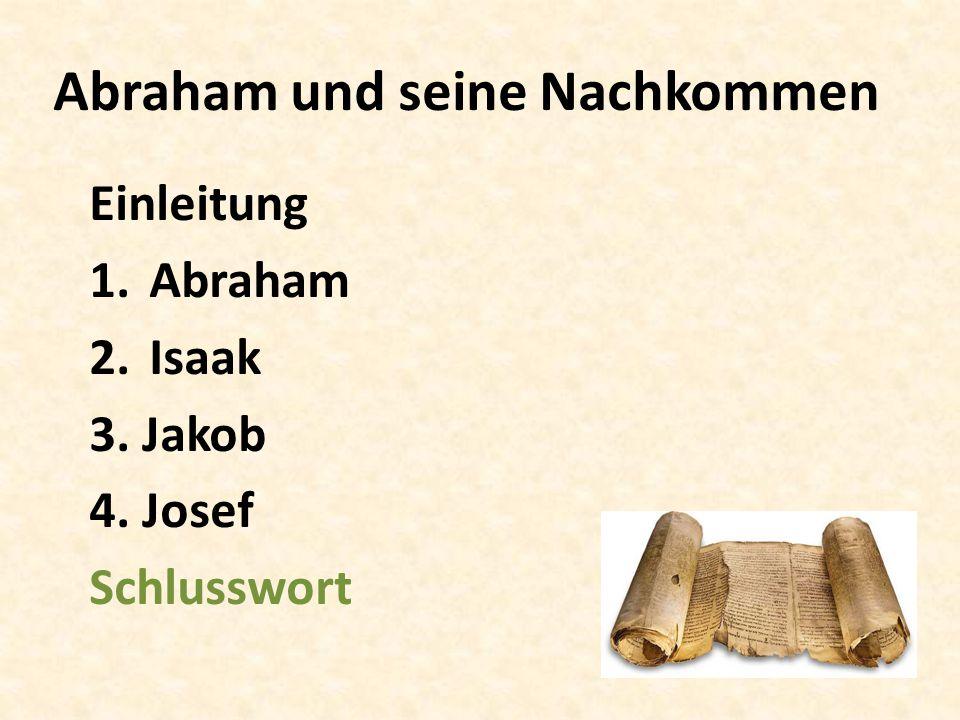 Abraham und seine Nachkommen Einleitung 1. Abraham 2. Isaak 3. Jakob 4