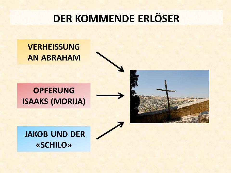 VERHEISSUNG AN ABRAHAM OPFERUNG ISAAKS (MORIJA)