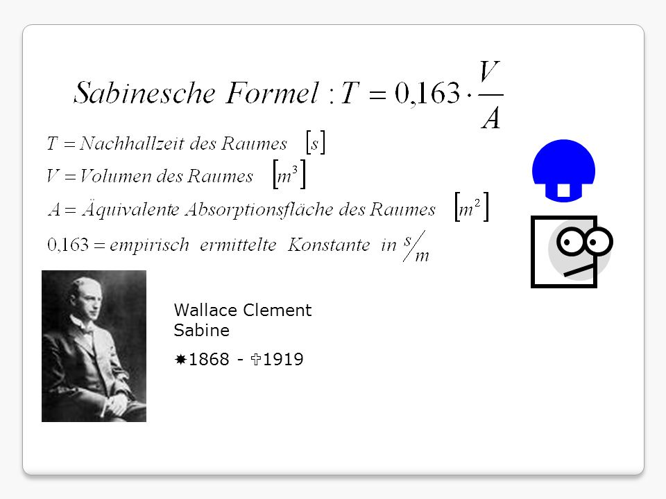 ... Wallace Clement Sabine 1868 - 1919