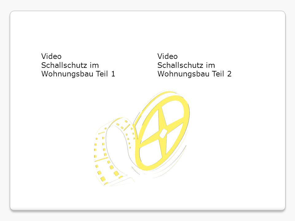 Video Schallschutz im Wohnungsbau Teil 1 Video Schallschutz im Wohnungsbau Teil 2