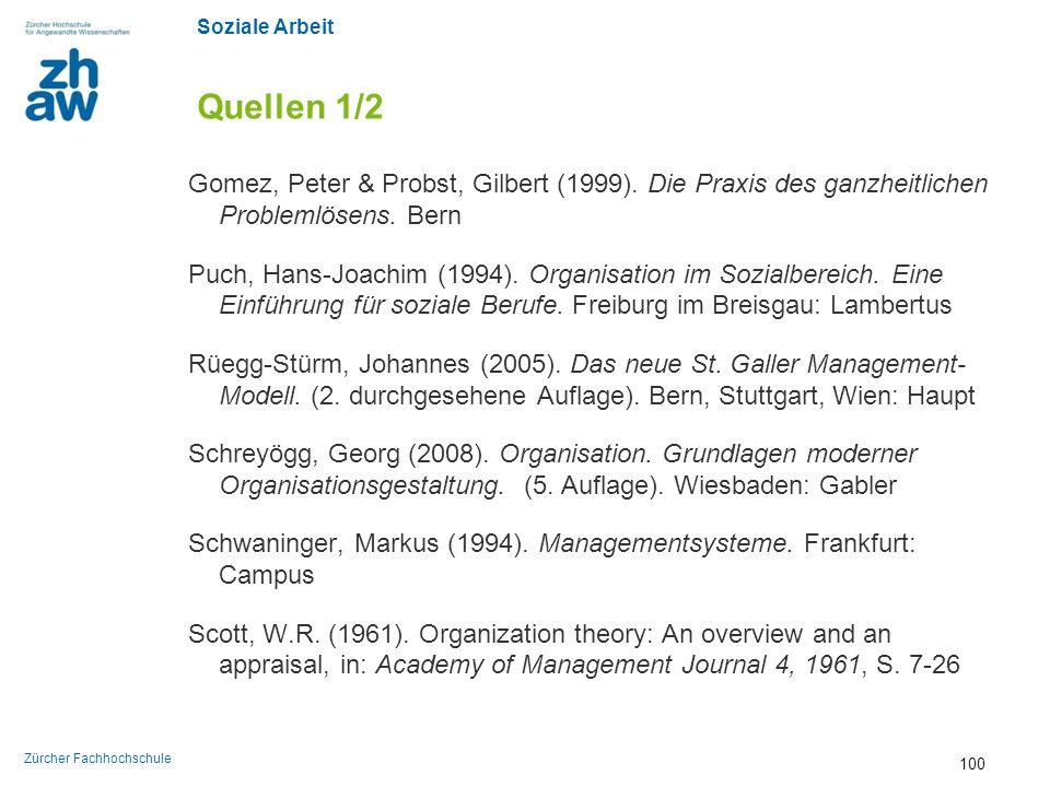 Quellen 1/2 Gomez, Peter & Probst, Gilbert (1999). Die Praxis des ganzheitlichen Problemlösens. Bern.