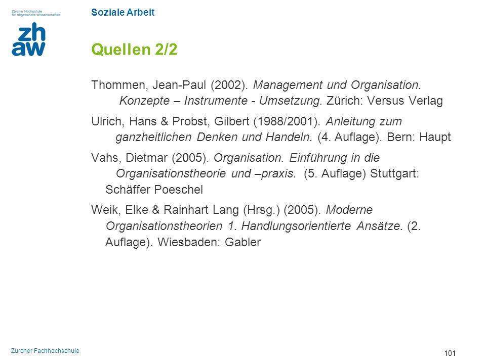 Quellen 2/2 Thommen, Jean-Paul (2002). Management und Organisation. Konzepte – Instrumente - Umsetzung. Zürich: Versus Verlag.