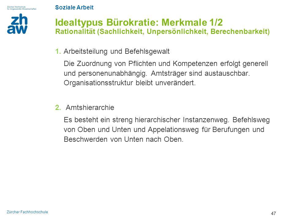 Idealtypus Bürokratie: Merkmale 1/2 Rationalität (Sachlichkeit, Unpersönlichkeit, Berechenbarkeit)