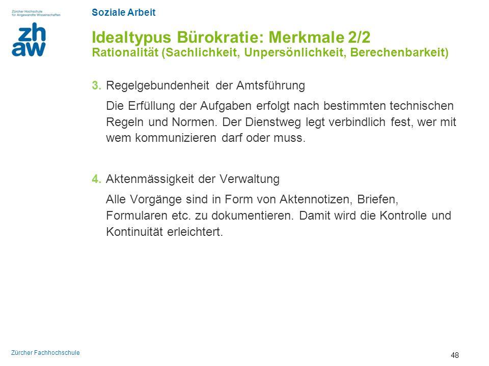 Idealtypus Bürokratie: Merkmale 2/2 Rationalität (Sachlichkeit, Unpersönlichkeit, Berechenbarkeit)