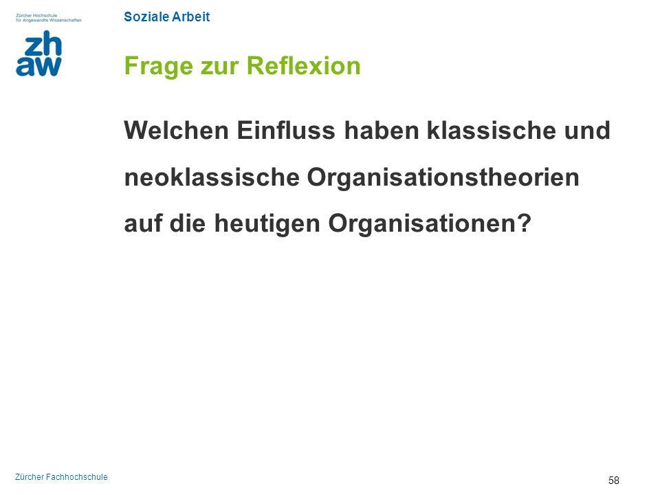 Frage zur Reflexion Welchen Einfluss haben klassische und neoklassische Organisationstheorien auf die heutigen Organisationen