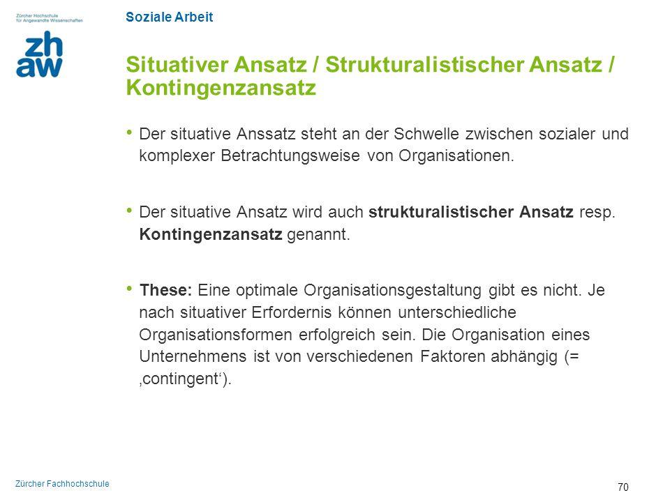 Situativer Ansatz / Strukturalistischer Ansatz / Kontingenzansatz