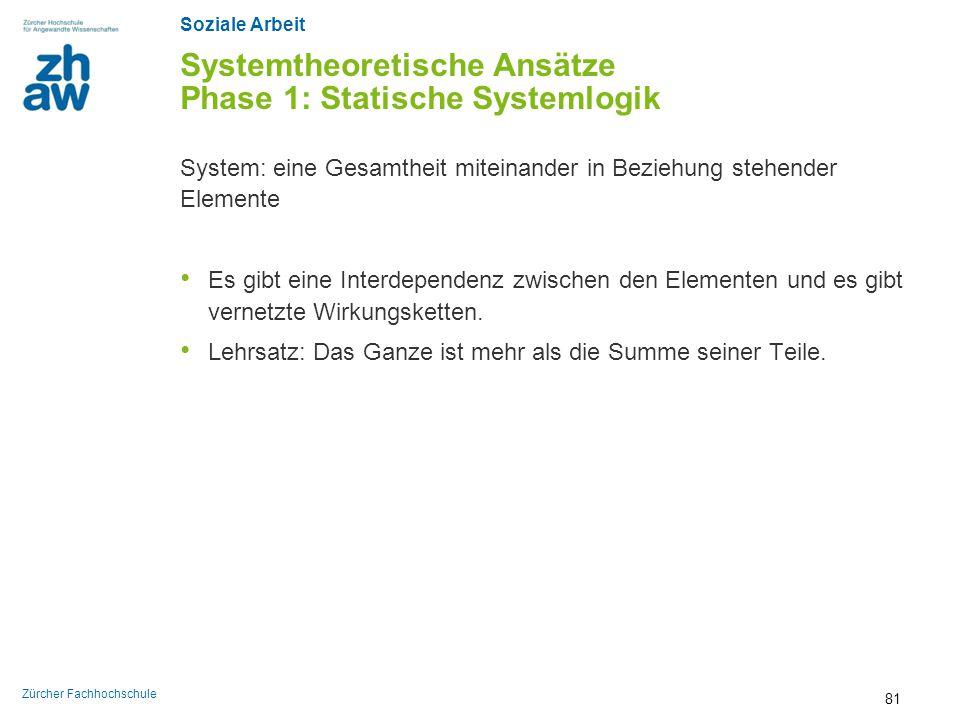 Systemtheoretische Ansätze Phase 1: Statische Systemlogik