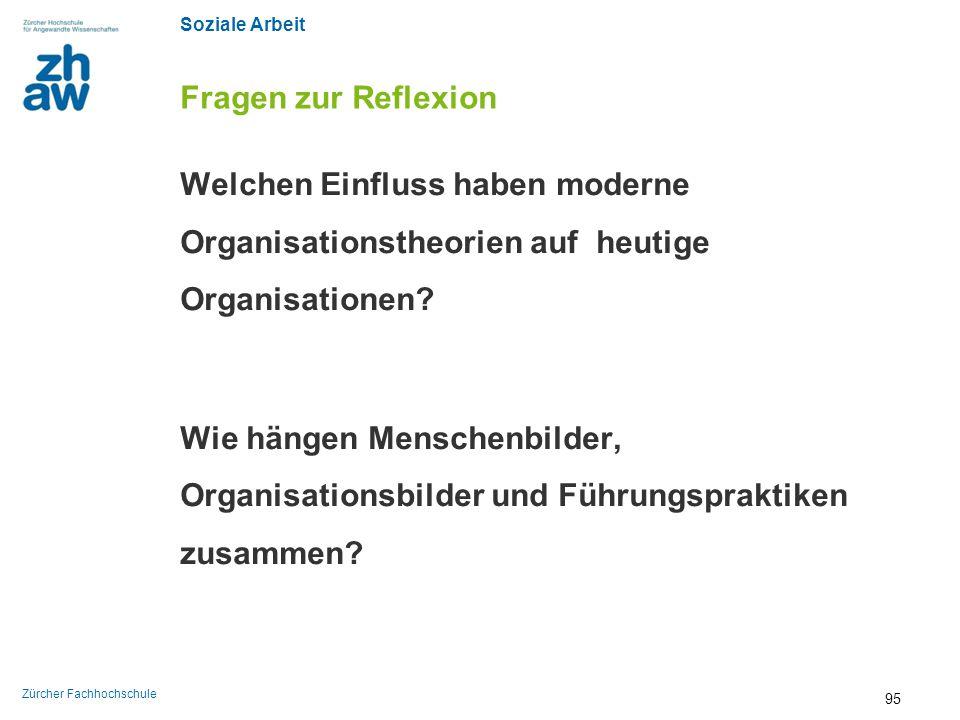 Fragen zur Reflexion Welchen Einfluss haben moderne Organisationstheorien auf heutige Organisationen