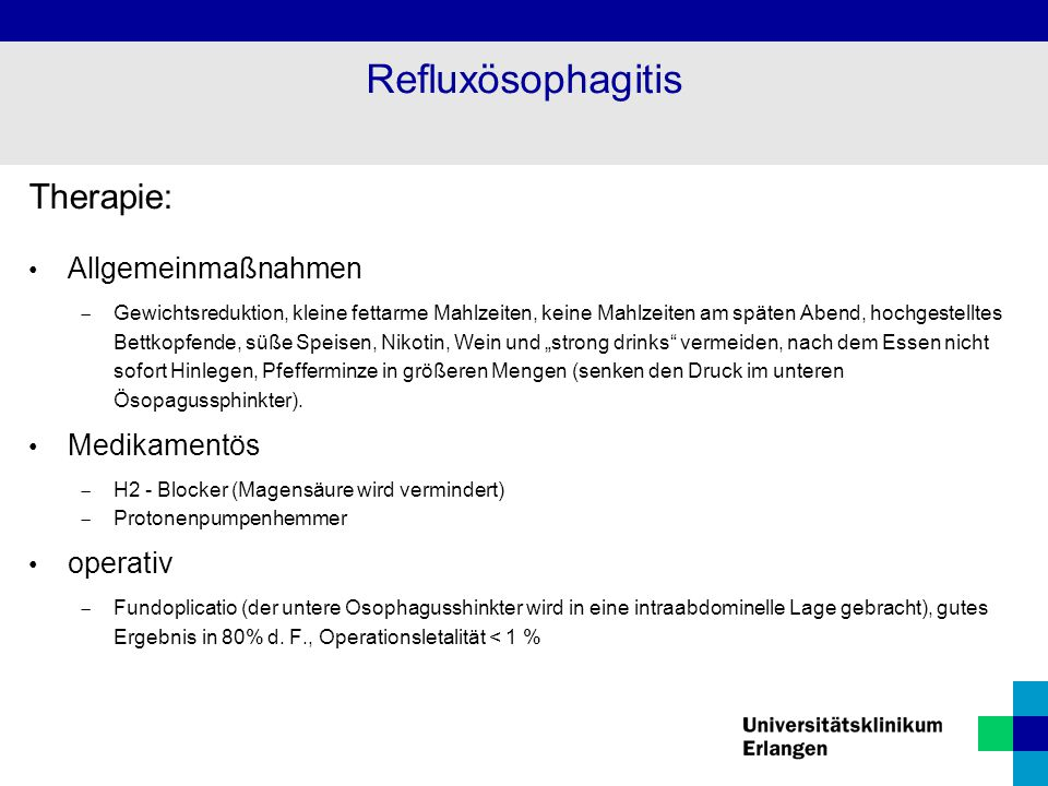 Refluxösophagitis Therapie: Allgemeinmaßnahmen Medikamentös operativ