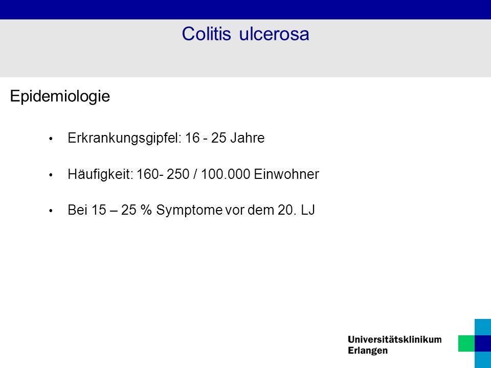 Colitis ulcerosa Epidemiologie Erkrankungsgipfel: 16 - 25 Jahre