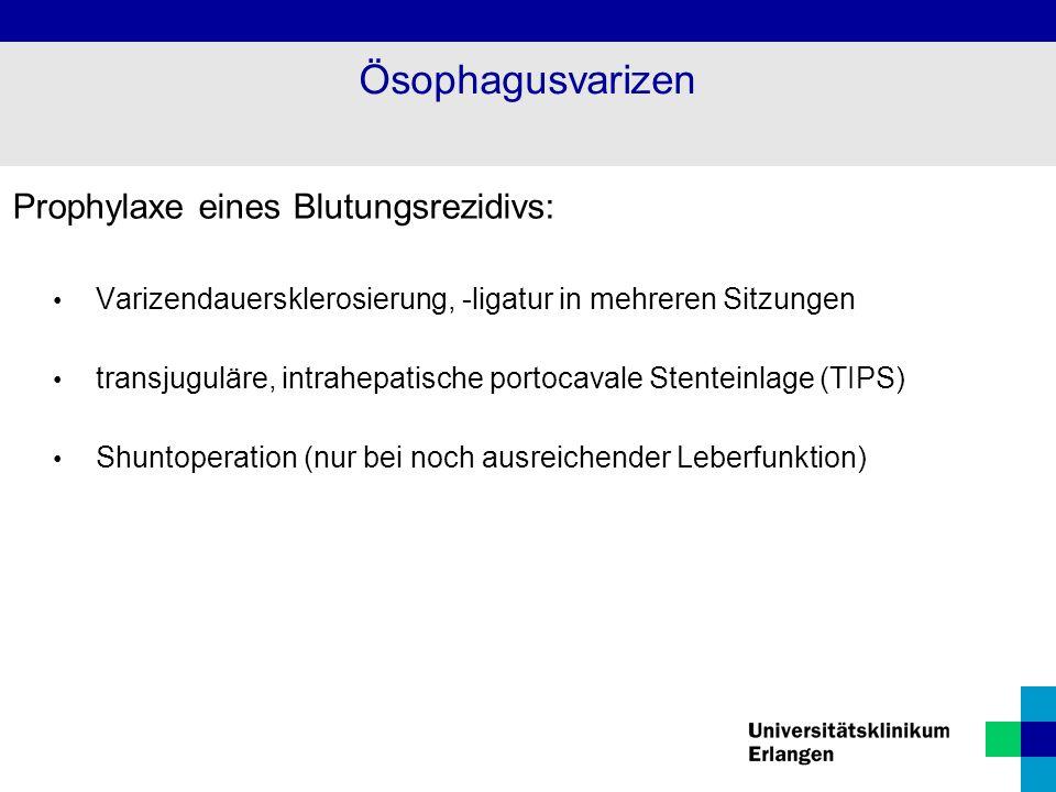 Ösophagusvarizen Prophylaxe eines Blutungsrezidivs: