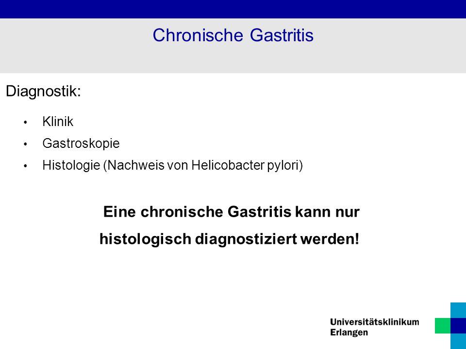 Eine chronische Gastritis kann nur