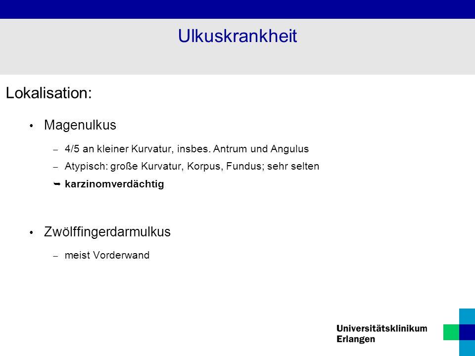 Ulkuskrankheit Lokalisation: Magenulkus Zwölffingerdarmulkus