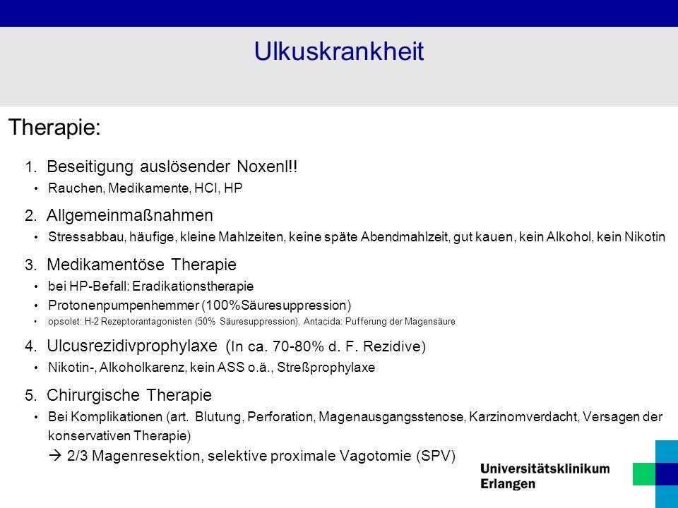 Ulkuskrankheit Therapie: Beseitigung auslösender Noxenl!!
