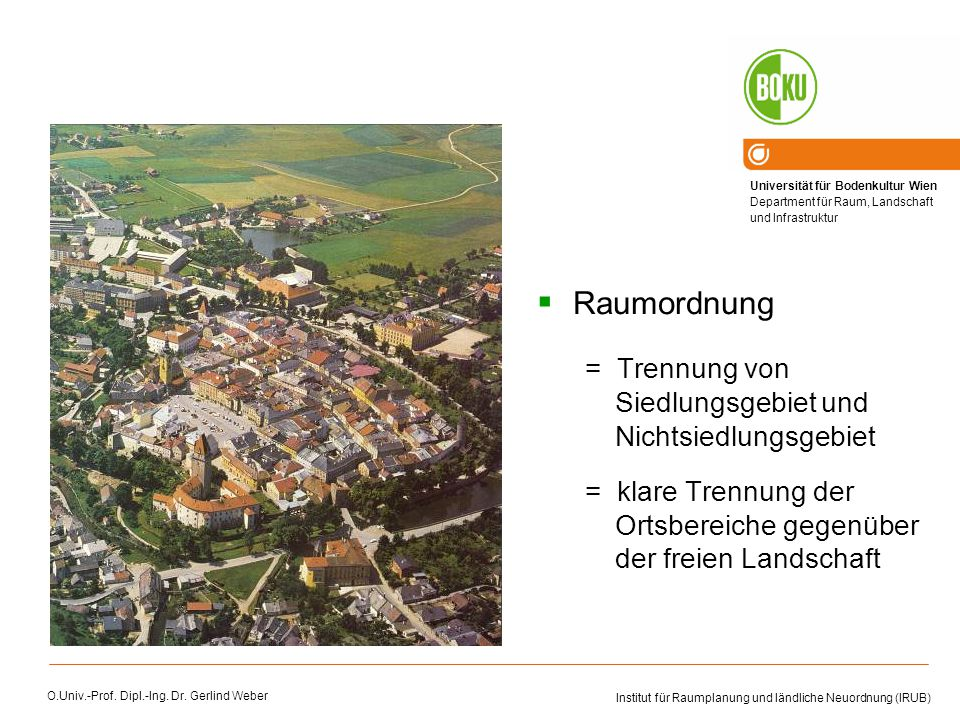 Raumordnung = Trennung von Siedlungsgebiet und Nichtsiedlungsgebiet