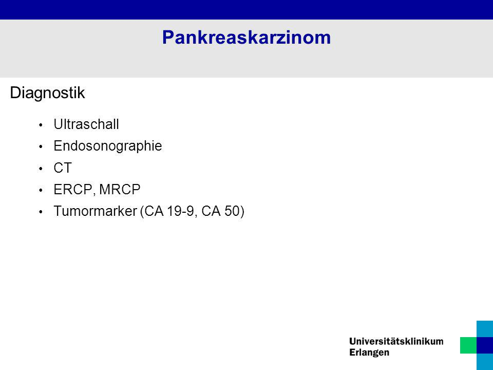 Pankreaskarzinom Diagnostik Ultraschall Endosonographie CT ERCP, MRCP