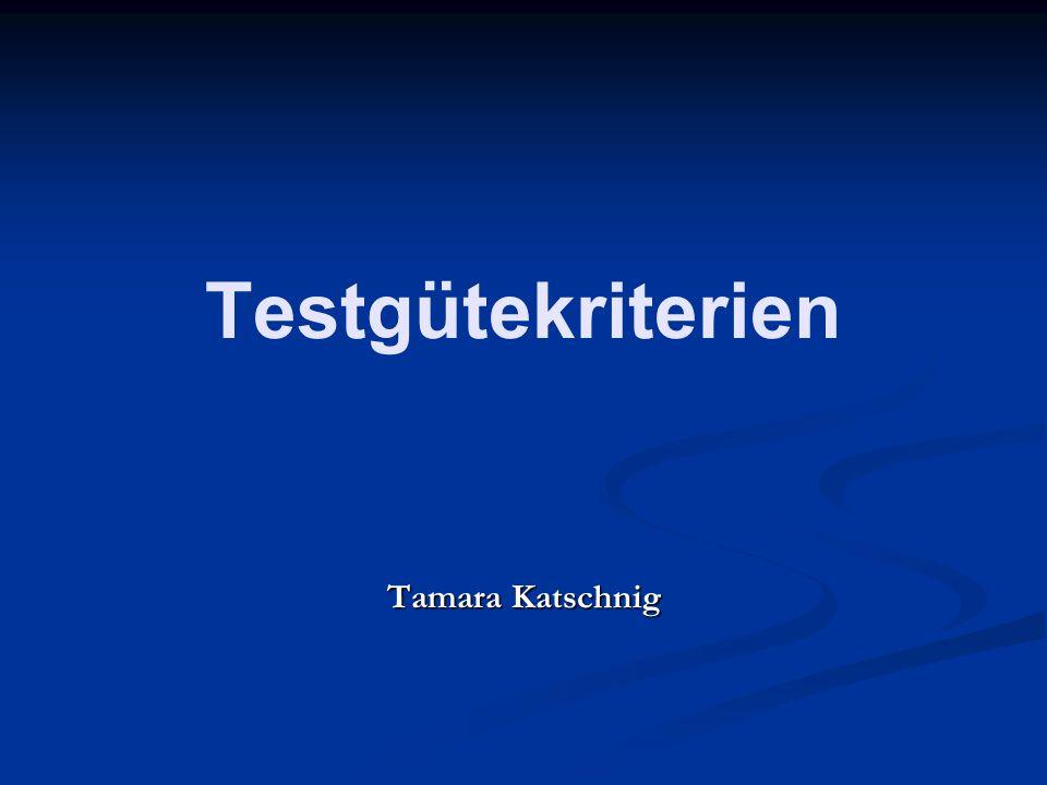 Testgütekriterien Tamara Katschnig