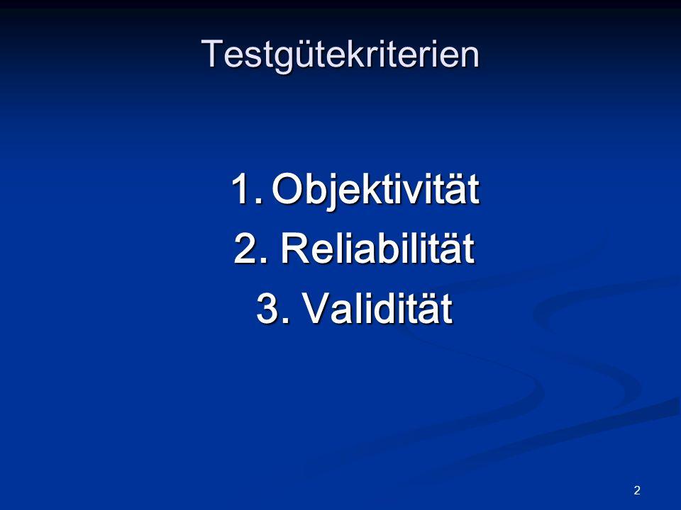 2. Reliabilität 3. Validität