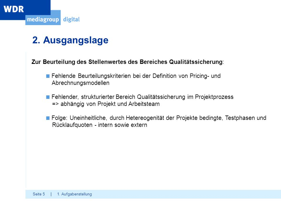 2. Ausgangslage Zur Beurteilung des Stellenwertes des Bereiches Qualitätssicherung: