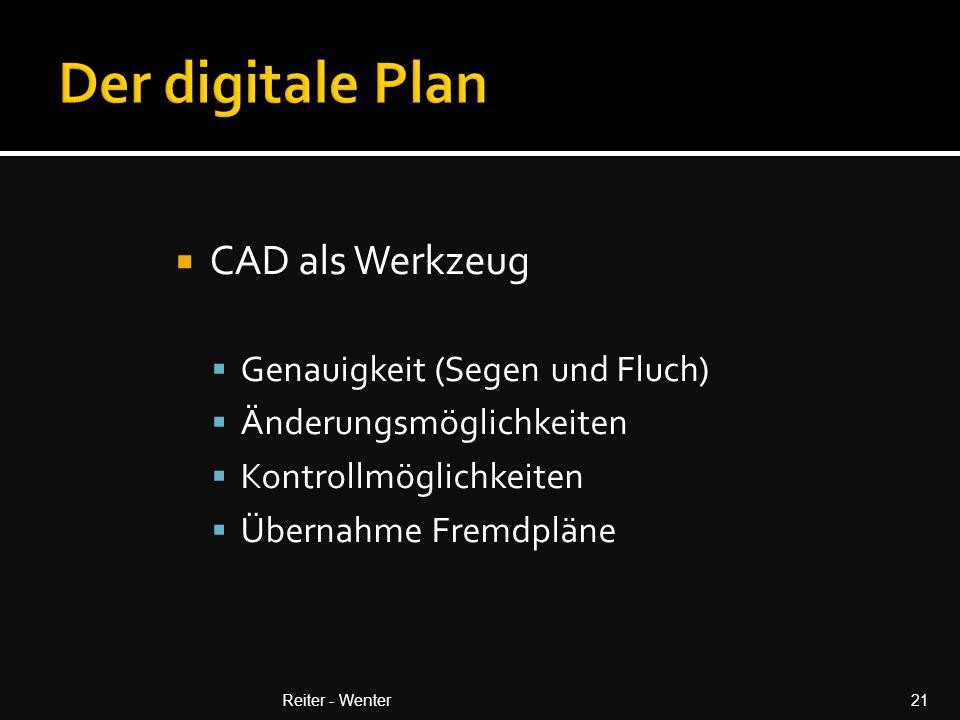 Der digitale Plan CAD als Werkzeug Genauigkeit (Segen und Fluch)