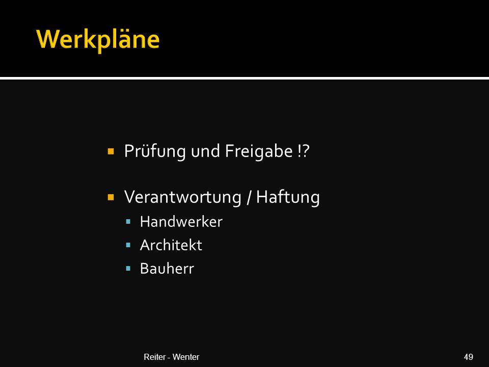 Werkpläne Prüfung und Freigabe ! Verantwortung / Haftung Handwerker