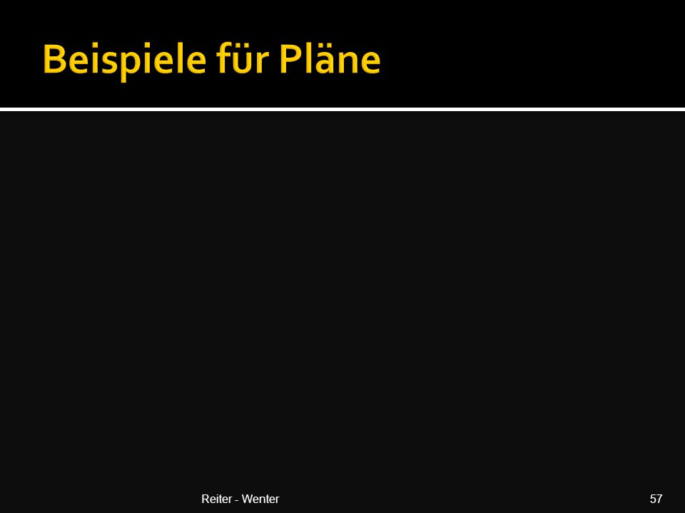Beispiele für Pläne Reiter - Wenter