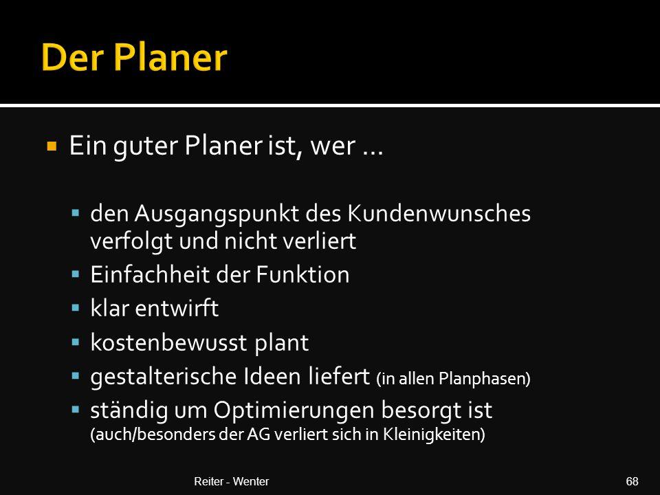 Der Planer Ein guter Planer ist, wer ...