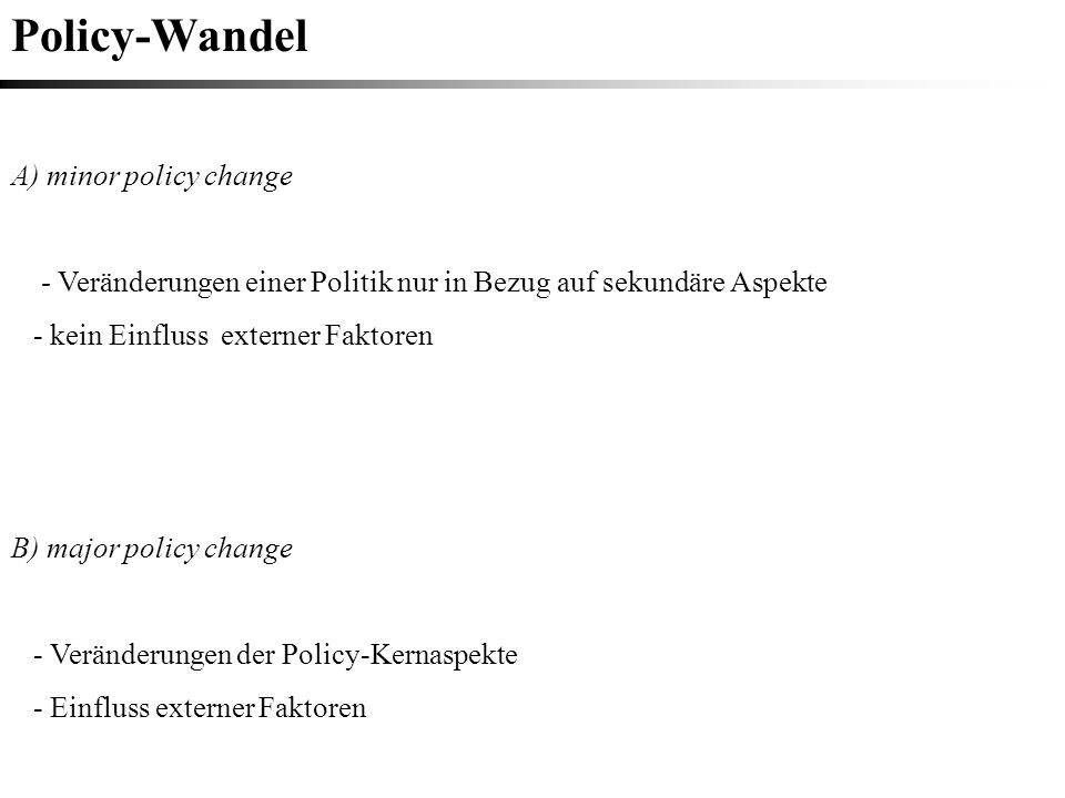 Policy-Wandel A) minor policy change