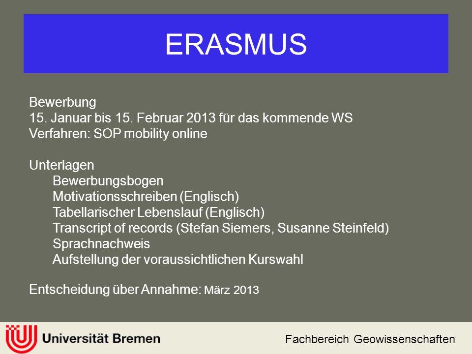 ERASMUS Bewerbung 15. Januar bis 15. Februar 2013 für das kommende WS