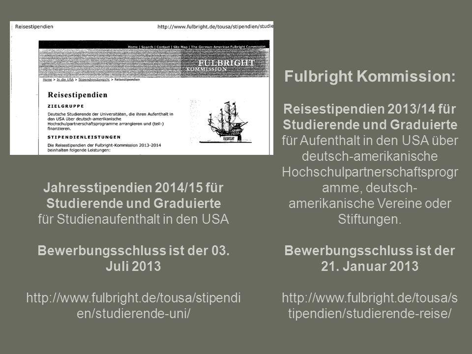 Fulbright Kommission: Reisestipendien 2013/14 für Studierende und Graduierte für Aufenthalt in den USA über deutsch-amerikanische Hochschulpartnerschaftsprogramme, deutsch-amerikanische Vereine oder Stiftungen. Bewerbungsschluss ist der 21. Januar 2013 http://www.fulbright.de/tousa/stipendien/studierende-reise/
