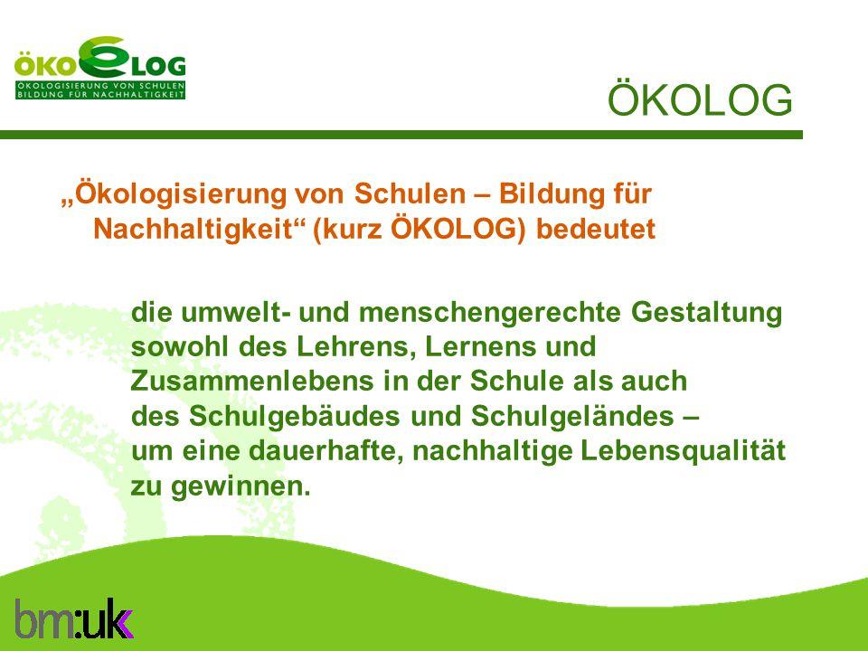 """ÖKOLOG """"Ökologisierung von Schulen – Bildung für Nachhaltigkeit (kurz ÖKOLOG) bedeutet."""