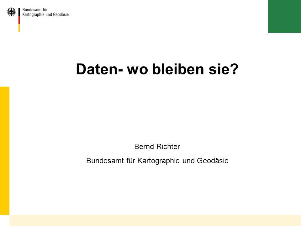 Daten- wo bleiben sie Bernd Richter