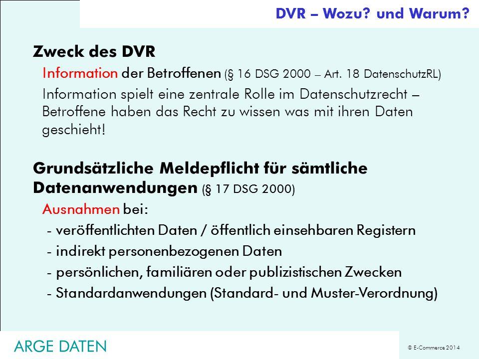 DVR – Wozu und Warum Zweck des DVR. Information der Betroffenen (§ 16 DSG 2000 – Art. 18 DatenschutzRL)