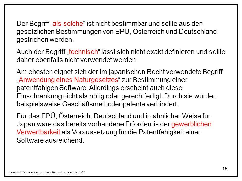 """Der Begriff """"als solche ist nicht bestimmbar und sollte aus den gesetzlichen Bestimmungen von EPÜ, Österreich und Deutschland gestrichen werden."""