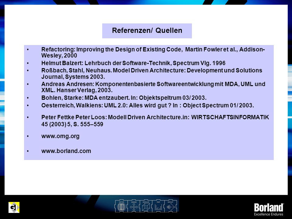 Referenzen/ Quellen Refactoring: Improving the Design of Existing Code, Martin Fowler et al., Addison-Wesley, 2000.