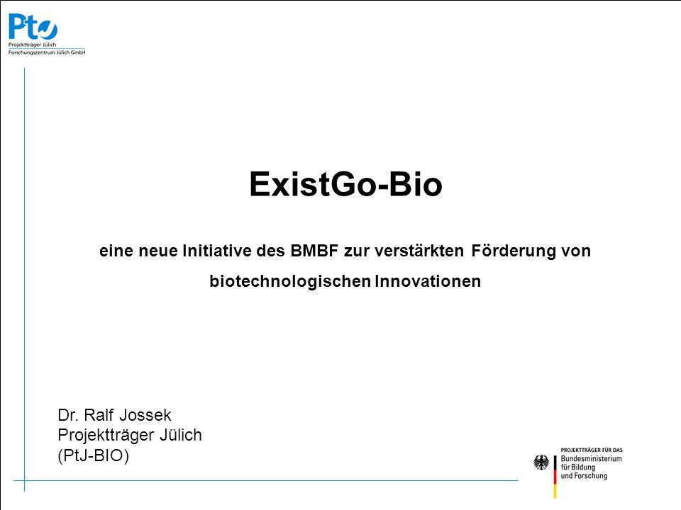 ExistGo-Bio eine neue Initiative des BMBF zur verstärkten Förderung von biotechnologischen Innovationen.