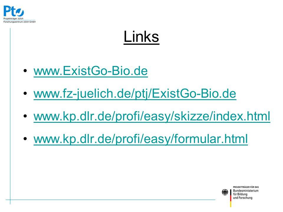Links www.ExistGo-Bio.de www.fz-juelich.de/ptj/ExistGo-Bio.de