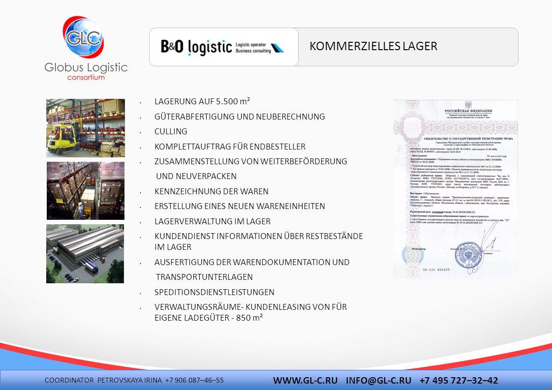 KOMMERZIELLES LAGER WWW.GL-C.RU INFO@GL-C.RU +7 495 727–32–42