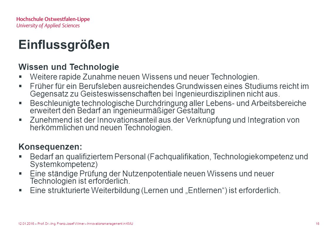 Einflussgrößen Wissen und Technologie Konsequenzen: