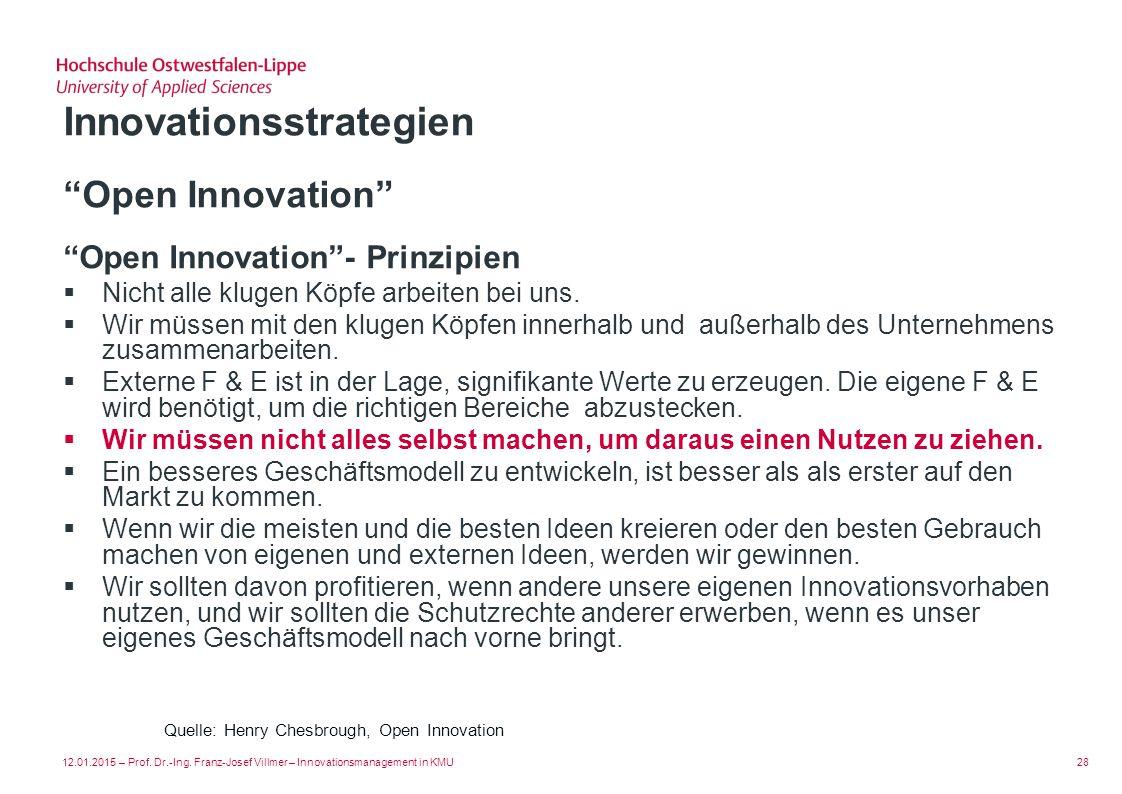Open Innovation Innovationsstrategien Open Innovation - Prinzipien