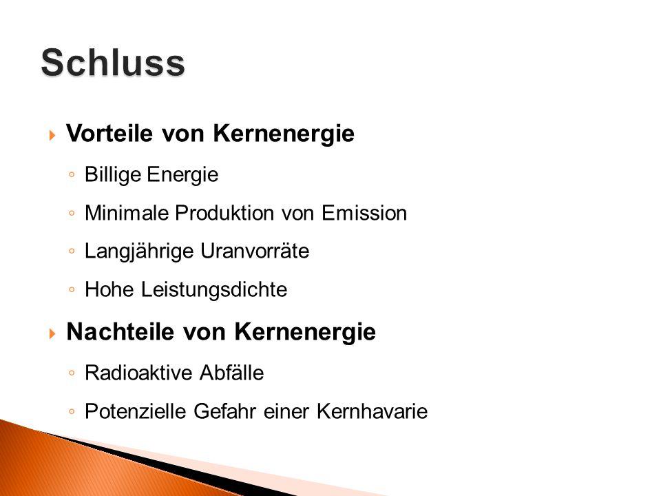 Schluss Vorteile von Kernenergie Nachteile von Kernenergie