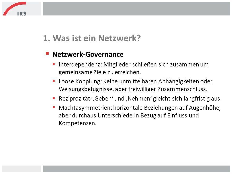 1. Was ist ein Netzwerk Netzwerk-Governance