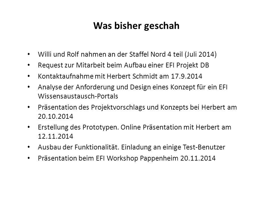 Was bisher geschah Willi und Rolf nahmen an der Staffel Nord 4 teil (Juli 2014) Request zur Mitarbeit beim Aufbau einer EFI Projekt DB.